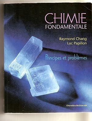 Chimie Fondamentale Principles Et Problemes: Chang Raymond, Papillon Luc