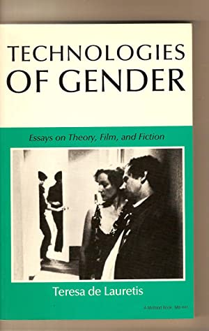 Technologies Of Gender Essays on Theory, Film, and Fiction