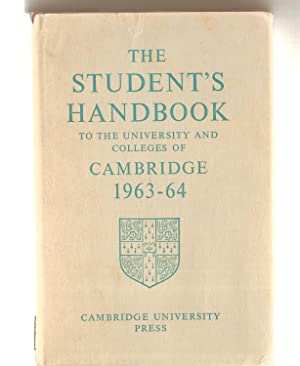 Student's Handbook To The University And Colleges Of Cambridge 1963 64 Revised to 30 June 1963
