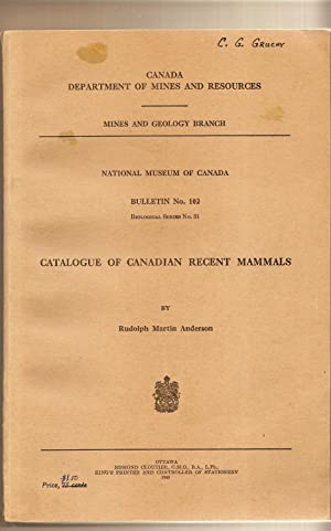 Catalogue Of Canadian Recent Mammals National Museum of Canada, Bulletin No. 102, Biological Seri...