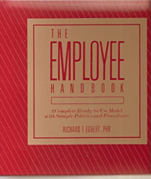 Employee Handbook, The A Complete Ready-To-Use Model With Sample Policies and Procedures