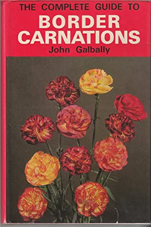 Complete Guide To Border Carnations, The