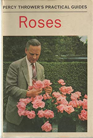 Percy Thrower's Pratical Guide To Roses