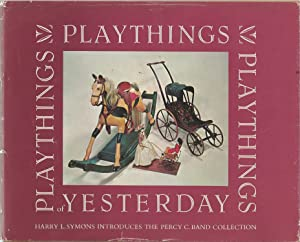 Playthings of yesterday; Harry Symons introduces the Percy Band Collection