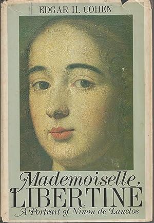 Mademoiselle Libertine A Portrait of Ninon De: Cohen Edgar H.