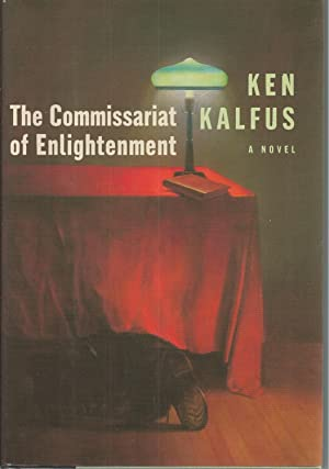 Commissariat Of Enlightenment, The A Novel