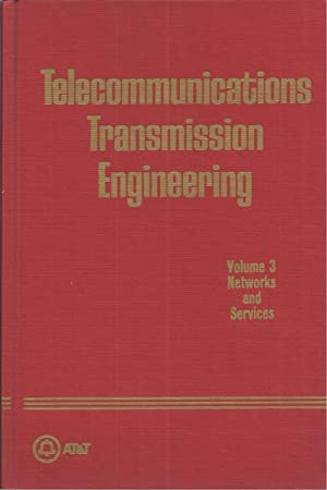 TELECOMMUNICATIONS TRANSMISSION ENGINEERING - Volume 3 - Networks and Services