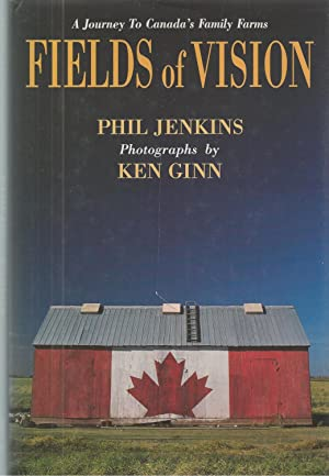 Fields Of Vision A Journey To Canada's Family Farm **signed**