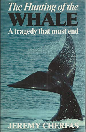 Hunting Of The Whale, The A Tragedy That Must End