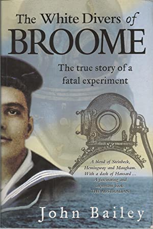 White Divers Of Broome. The True Story Of A Fatal Experiment