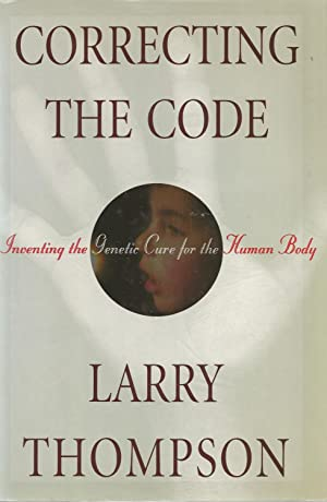 Correcting the Code Inventing the Genetic Cure for the Human Body