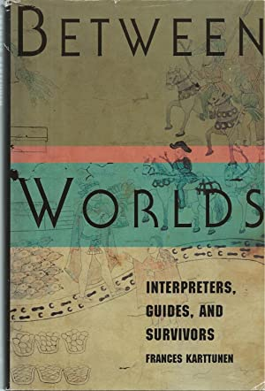 Between Worlds Interpreters, Guides, and Survivors
