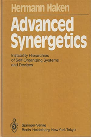 Advanced Synergetics Instability Hierarchies of Self-Organizing Systems: Haken, H.