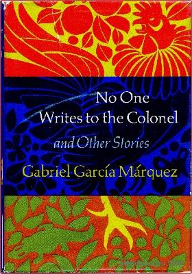 an analysis of the novel no one writes to the colonel by gabriel garcia marquez Show all quotes ↓ novels in evil hour (1962) one hundred years of solitude (1967) the autumn of the patriarch (1975) love in the time of cholera (1985) the general in his labyrinth (1989) of love and other demons (1994) novellas leaf storm (1955) no one writes to the colonel (1961) the incredible and.