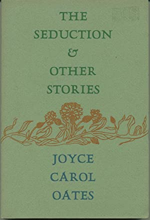 The Seduction and Other Stories: Oates, Joyce Carol