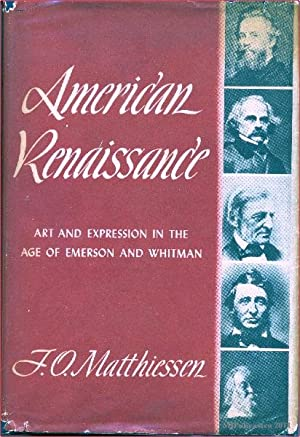 American Renaissance, Art and Expression in the: Matthiessen, F.O.