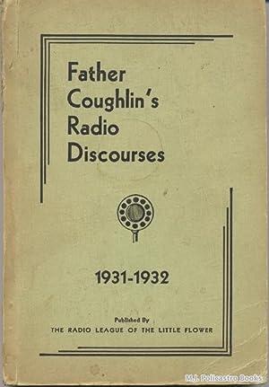 Father Coughlin's Radio Discourses 1931-1932: Coughlin, The Rev.