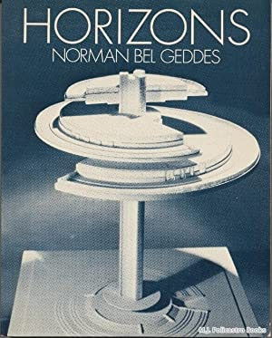 Horizons: Bel Geddes, Norman