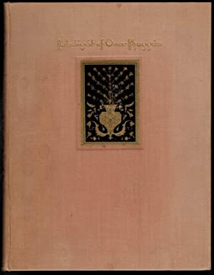 RUBAIYAT OF OMAR KHAYYAM. The First and: POGANY, Willy [Illustrator].