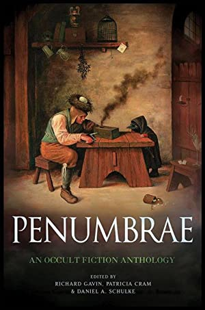 PENUMBRAE. An Anthology of Occult Fiction.: GAVIN, Richard; CRAM, Patricia & SCHULKE, Daniel A. [...