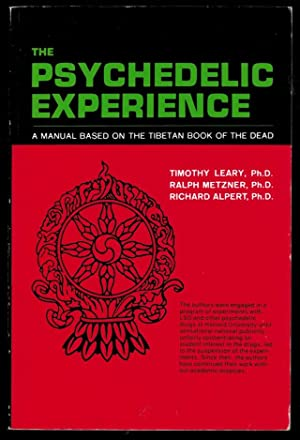 THE PSYCHEDELIC EXPERIENCE. A MANUAL BASED ON: LEARY, Timothy, METZNER,