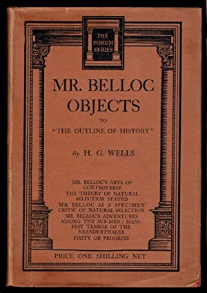 "MR. BELLOC OBJECTS TO ""THE OUTLINE OF: WELLS, H.G. [Herbert"