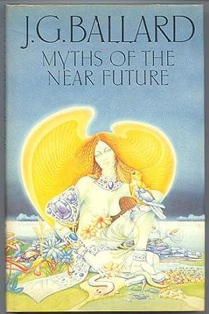 MYTHS OF THE NEAR FUTURE.: BALLARD, J.G.