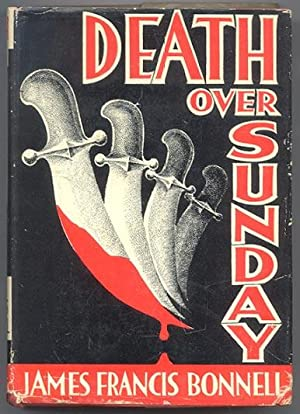 DEATH OVER SUNDAY.: BONNELL, James Francis.