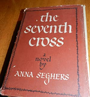 The Seventh Cross: Anna Seghers
