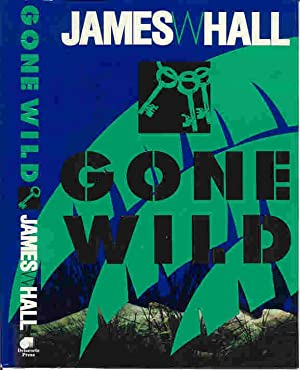 GONE WILD (SIGNED): Hall, James W.