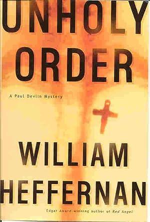 UNHOLY ORDER: A Paul Devlin Mystery (SIGNED): Heffernan, William