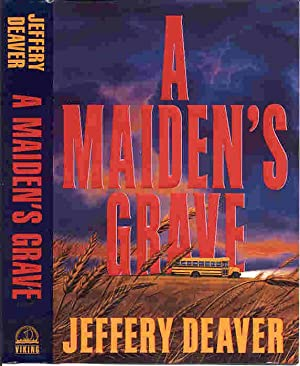 A MAIDEN'S GRAVE (SIGNED): Deaver, Jeffery