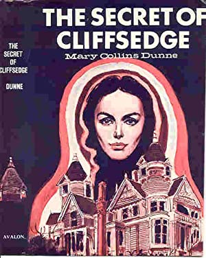 THE SECRET OF CLIFFSEDGE (SIGNED): Dunne, Mary Collins