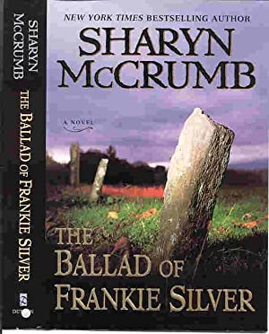 THE BALLAD OF FRANKIE SILVER (SIGNED): McCrumb, Sharyn
