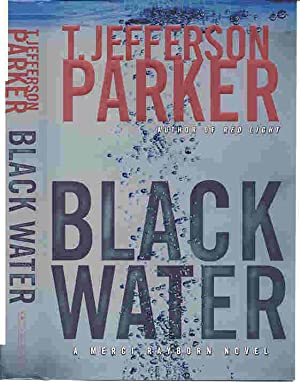 BLACK WATER: A Merci Rayborn Novel (SIGNED): Parker, T. Jefferson