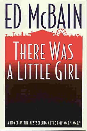 THERE WAS A LITTLE GIRL (SIGNED): McBain, Ed
