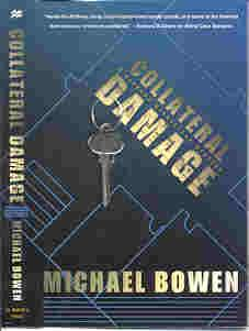 COLLATERAL DAMAGE (SIGNED): Bowen, Michael