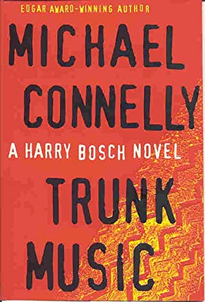 TRUNK MUSIC (SIGNED): Connelly, Michael