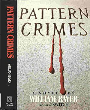 PATTERN CRIMES (SIGNED): Bayer, William