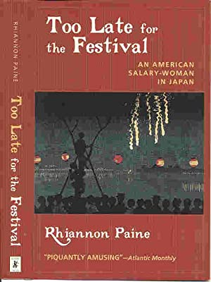 TOO LATE FOR THE FESTIVAL: An American Salary Woman in Japan (SIGNED)