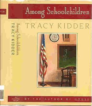 AMONG SCHOOL CHILDREN (SIGNED): Kidder, Tracy