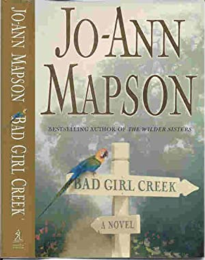 BAD GIRL CREEK: Book One In a Trilogy (SIGNED): Mapson, Jo-Ann