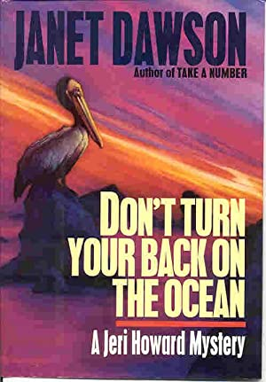 DON'T TURN YOUR BACK ON THE OCEAN (SIGNED): Dawson, Janet