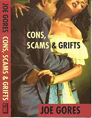 CONS, SCAMS & GRIFTS (SIGNED): Gores, Joe