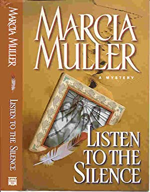 LISTEN TO THE SILENCE (SIGNED): Muller, Marcia