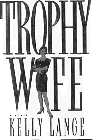 TROPHY WIFE (SIGNED)