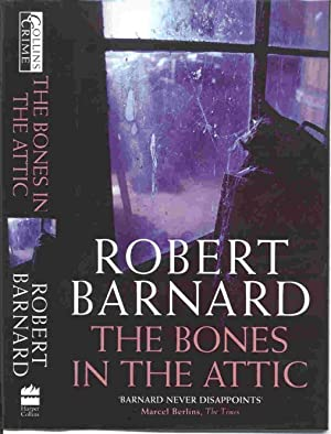 THE BONES IN THE ATTIC (SIGNED): Barnard, Robert