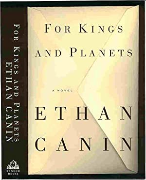 FOR KINGS AND PLANETS (SIGNED): Canin, Ethan