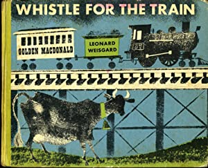 WHISTLE FOR THE TRAIN (FIRST EDITION, FIRST: MacDONALD, GOLDEN, Written