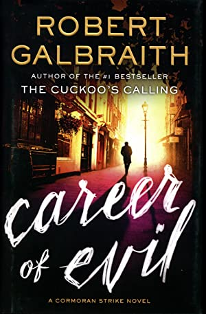 THE CUCKOO'S CALLING; THE SILKWORM; and CAREER OF EVIL (All U.S. First Editions, First ...